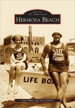Hermosa Beach, California (Images of America Series)