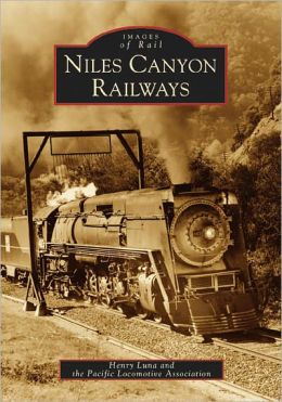 Niles Canyon Railways, California (Images of Rail Series)