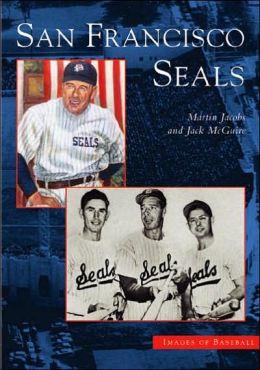 San Francisco Seals (Images of Baseball Series)