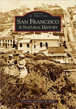 San Francisco: A Natural History, California (Images of America Series)