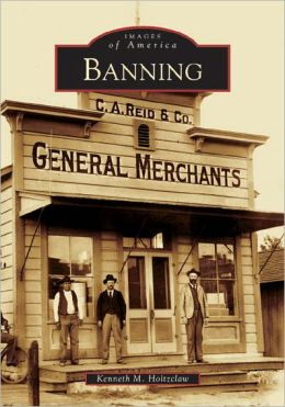 Banning, California (Images of America Series)