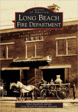 Long Beach Fire Department (Images of America Series)