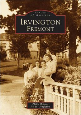 Irvington, Fremont (Images of America Series)