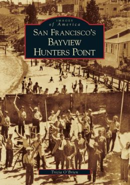 San Francisco's Bayview Hunters Point (Images of America Series)