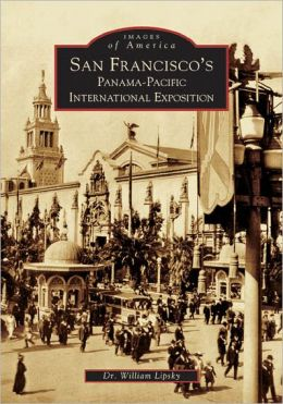 San Francisco's Panama-Pacific International Exposition, CA (Images of America Series)