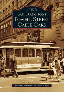 San Francisco's Powell Street Cable Cars (Images of Rail Series)