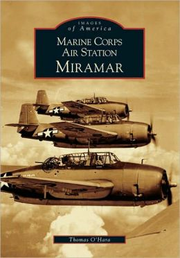 Marine Corps Air Station Miramar, California (Images of America Series)