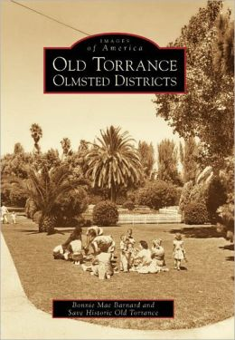 Old Torrance, Olmstead District (Images of America Series)
