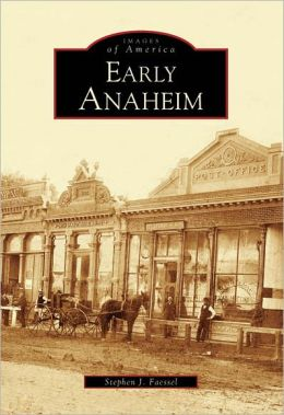 Early Anaheim (Images of America Series)