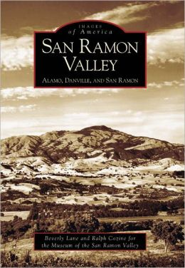 San Ramon Valley: Alamo, Danville, and San Ramon (Images of America Series)