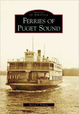 Ferries of Puget Sound (Images of America Series)