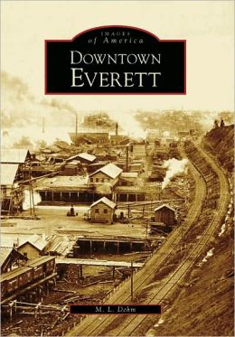 Downtown Everett (Images of America Series)