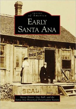 Early Santa Ana (Images of America Series)