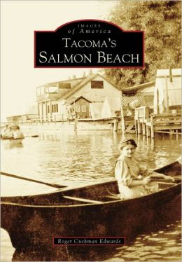 Tacoma's Salmon Beach, Washington (Images of America Series)