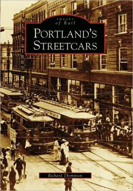 Portland's Streetcars, Oregon (Images of Rail Series)