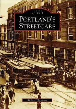 Portland's Streetcars, Oregon (Images of Rail Series)