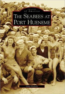 Seabees at Port Hueneme (Images of America Series)