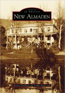 New Almaden, California (Images of America Series)
