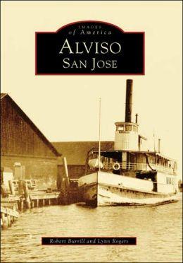 San Jose's Alviso (Images of America Series)