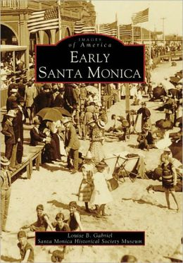 Early Santa Monica (Images of America Series)
