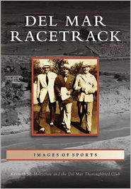 Del Mar Racetrack (Images of Sports Series)