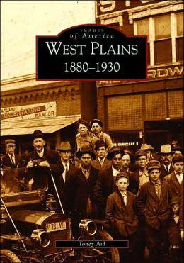 West Plains 1880-1930 Missouri (Images of America Series)