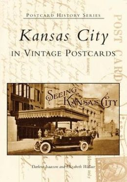 Kansas City, Missouri (Postcard History Series)
