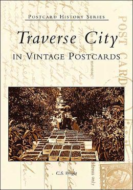 Traverse City, Michigan In Vintage Postcards (Postcard History Series)