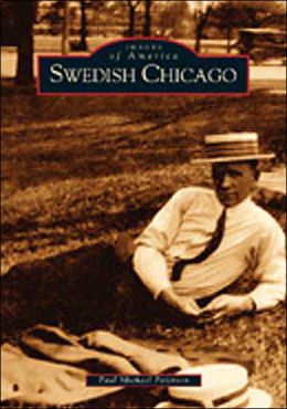 Swedish Chicago, Illinois (Images of America Series)