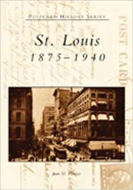 St. Louis, Missouri: 1875-1940 (Postcard History Series)