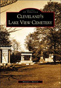 Cleveland's Lake View Cemetery (Images of America Series)