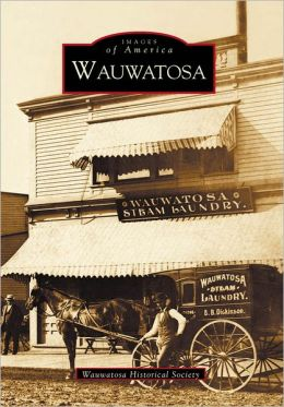 Wauwatosa, Wisconsin (Images of America Series)