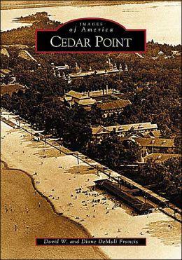 Cedar Point, Ohio (Images of America Series)