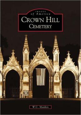 Crown Hill Cemetery, Indiana (Images of America Series)