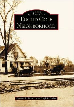 Euclid Golf Neighborhood, Ohio (Images of America Series)