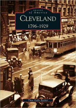 Cleveland, Ohio:1796-1929 (Images of America Series)