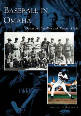 Baseball in Omaha, Nebraska (Images of Baseball Series)