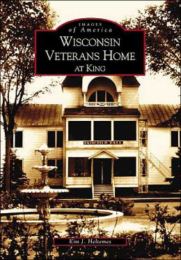 Wisconsin Veterans Home At King, Wisconsin (Images of America Series)