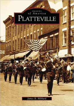 Platteville, Wisconsin (Images of America Series)