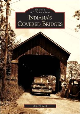 Indiana's Covered Bridges (Images of America Series)