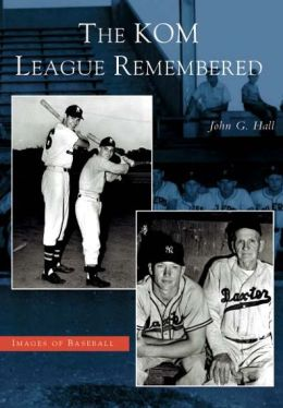 Kom League Remembered, Kansas (Images of Baseball Series)
