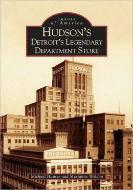 Hudson's: Detroit's Legendary Department Store (Images of America Series)