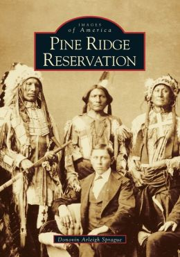 Pine Ridge Reservation, South Dakota (Images of America Series)