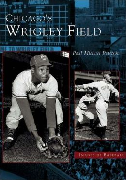 Chicago's Wrigley Field, Illinois (Images of Baseball Series)