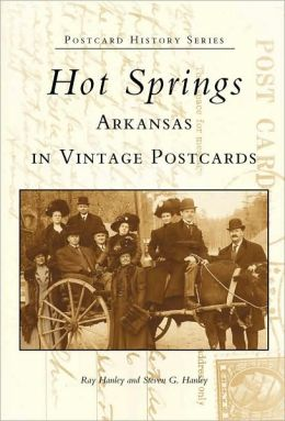 Hot Springs, Arkansas in Vintage Postcards (Postcard History Series)