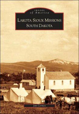 Lakota Sioux Missions, South Dakota (Images of America Series)