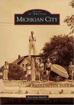 Michigan City, Indiana (Images of America Series)