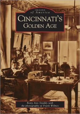 Cincinnati's Golden Age, Ohio (Images of America Series)
