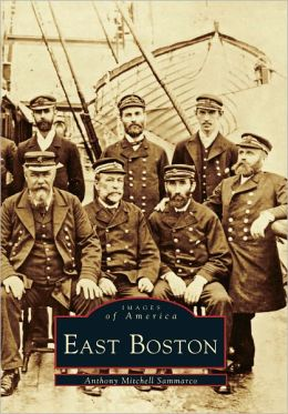 East Boston (Images of America Series)