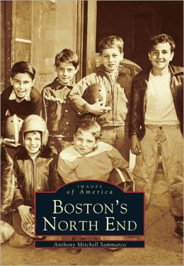 Boston's North End (Images of America Series)